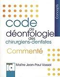 Code de déontologie des chirurgiens-dentistes - Commenté