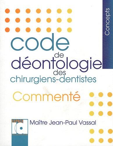 Code de déontologie des chirurgiens-dentistes : Commenté