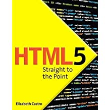 [(HTML5 Straight to the Point : Using HTML5 with CSS3 and JavaScript)] [By (author) Elizabeth Castro] published on (November, 2010)