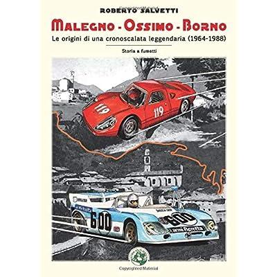 Malegno-Ossimo-Borno. Le Origini Di Una Cronoscalata Leggendaria (1964-1988)