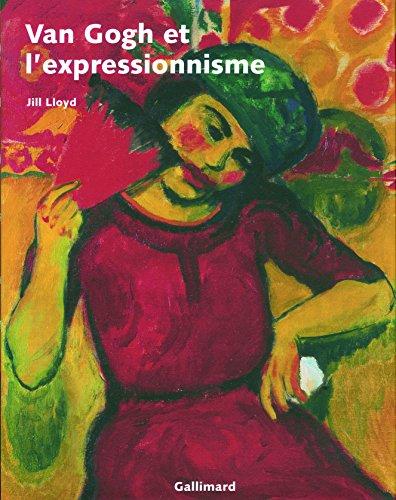 Van Gogh et l'expressionnisme par Jill Lloyd