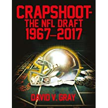 Crapshoot—The NFL Draft: 1967-2017 (English Edition)