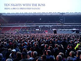 Ten Nights With The Boss: Being A Bruce Springsteen Fanatic by [McKee, G W]