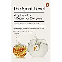 The Spirit Level: Why Equality is Better for Everyone by Kate Pickett (2010-11-04)