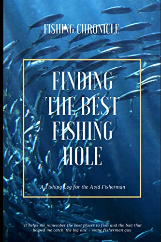 Finding The Best Fishing Hole: Log All of Your Fishing Adventures, Places, and Amazing Catches (Cane Fly Rod)