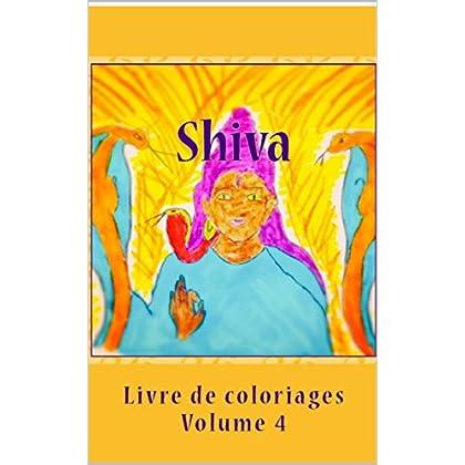 Shiva: Livre de coloriages Volume 4