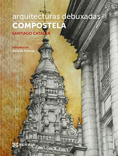 Arquitecturas debuxadas.Compostela: Edición en galego e castelán (Grandes Obras - Edicións Singulares)