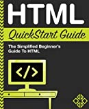 Best Html Books - HTML QuickStart Guide: The Simplified Beginner's Guide To Review