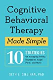 #6: Cognitive Behavioral Therapy Made Simple: 10 Strategies for Managing Anxiety, Depression, Anger, Panic, and Worry