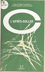 L'après-dollar : analyse et simulation du système multi-devises