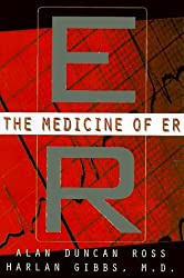 The Medicine of ER: How We Almost Die by Alan Duncan Ross (1996-09-01)