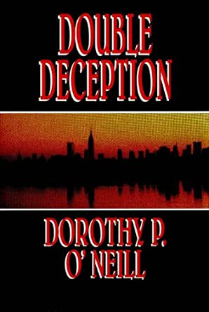 Double deception ebook dorothy p oneill amazon kindle store enter your mobile number or email address below and well send you a link to download the free kindle app then you can start reading kindle books on your fandeluxe Epub