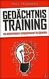 Gedächtnistraining: Gehirnjogging für Erwachsene - Die Merkfähigkeit verbessern mit 20 Übungen