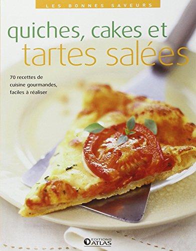 Les bonnes saveurs - Quiches, cakes et tartes salées par Collectif