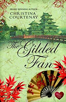 The Gilded Fan (Choc Lit) (Kumashiro sries Book 2) (English Edition) par [Courtenay, Christina]
