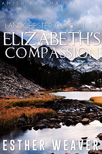 Elizabeths Compassion Amish Romance Kaufman Sisters Book 4 By Weaver