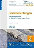 Baurechtliche und -technische Themensammlung. Heft 4: Dachabdichtungen: Zuverlässigkeitsaspekte bei Flachdächern und g