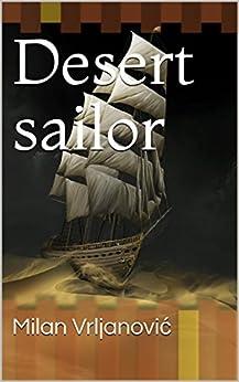 Desert sailor (English Edition) de [Vrljanović, Milan]