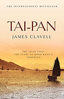 Tai-Pan: The Second Novel of the Asian Saga by [Clavell, James]