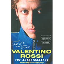 What If I Had Never Tried It: Valentino Rossi The Autobiography
