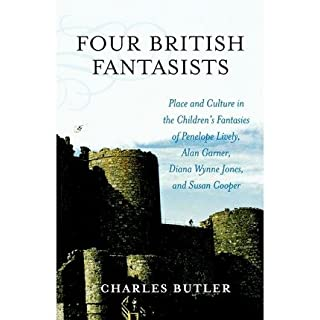 [(Four British Fantasists: Place and Culture in the Children's Fantasies of Penelope Lively, Alan Garner, Diana Wynne Jones, and Susan Cooper)] [Author: Charles Butler] published on (May, 2006)