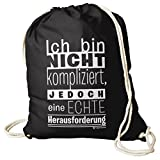 Turnbeutel mit lustigem Spruch - Ich bin NICHT kompliziert, JEDOCH eine ECHTE Herausforderung - Rucksack Baumwoll - Tasche Sporttasche Sport Beutel Gym Bag Sack Kultsack (schwarz)