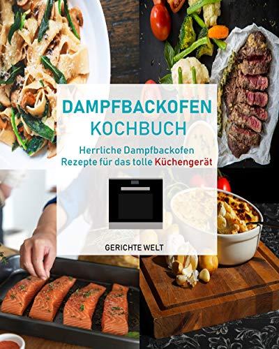 Unteren Wasser - (Dampfbackofen Kochbuch: Herrliche Dampfbackofen Rezepte für das tolle Küchengerät)