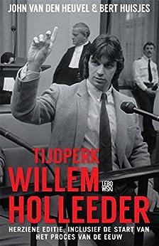 Tijdperk Willem Holleeder: na de Heinekenontvoering beginnen de liquidaties van [Heuvel, John]