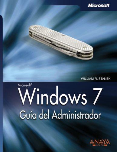 Windows 7. Guía del Administrador (Manuales Técnicos) por William R. Stanek