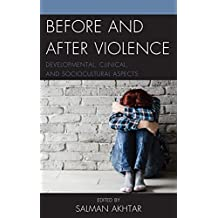 Before and After Violence: Developmental, Clinical, and Sociocultural Aspects (Margaret S. Mahler)