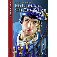 Ein Leben im goldenen Käfig (Junge Liebe)