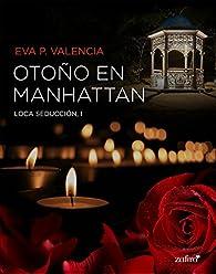 Loca seducción, 1. Otoño en Manhattan par Eva P. Valencia