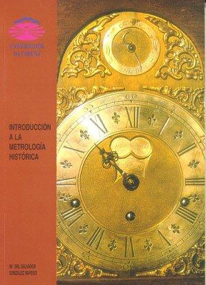 Introducción a La Metrología Histórica (Monografías)