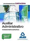 Auxiliar Administrativo del Ayuntamiento de Cartagena. Temario Parte Específica