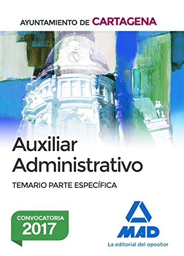 Auxiliar Administrativo del Ayuntamiento de Cartagena. Temario Parte Específica por 7 EDITORES
