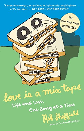 Love Is a Mix Tape: Life and Loss, One Song at a Time por Rob Sheffield
