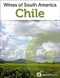 Wines of Chile (Chilean Wine Guide)