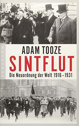 Sintflut: Die Neuordnung der Welt 1916-1931 (Adams Welt)