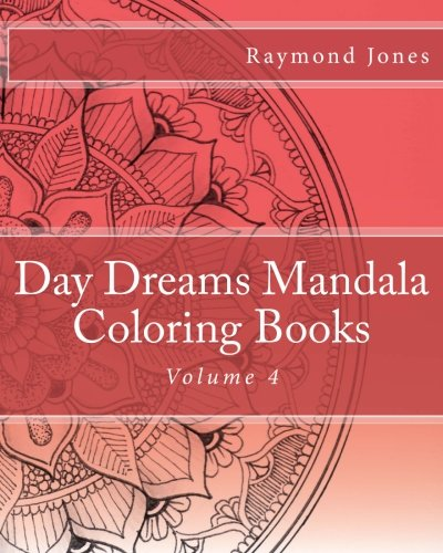 Day Dreams Mandala Coloring Books: Volume 4