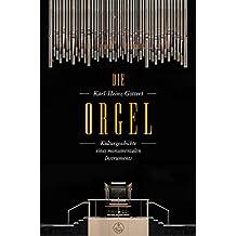Die Orgel -Kulturgeschichte eines monumentalen Instruments-.Buch