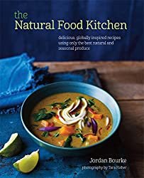 The Natural Food Kitchen: Delicious, globally inspired recipes using on the best natural and seasonal produce