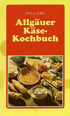 Allgäuer Käsekochbuch