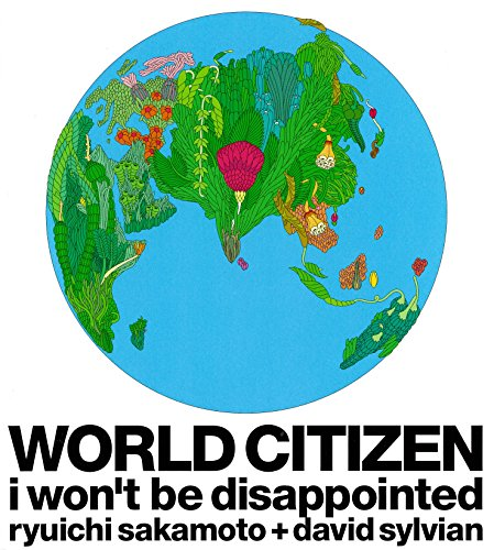 WORLD CITIZEN -i won\'t be disappointed-