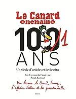Le Canard enchaîné, 101 ans - Un siècle d'articles et de dessins de Patrick Rambaud