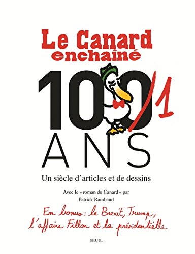 Le Canard enchan, 101 ans - Un sicle d'articles et de dessins