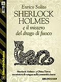 Sherlock Holmes e Il mistero del drago di fuoco (Sherlockiana)