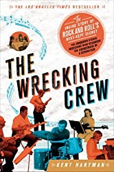 The Wrecking Crew: The Inside Story of Rock and Roll's Best-Kept Secret by Hartman, Kent (May 21, 2013) Paperback