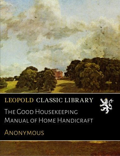 the-good-housekeeping-manual-of-home-handicraft