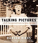 Talking Pictures: Images and Messages Rescued from the Past by Ransom Riggs (2012-10-16)