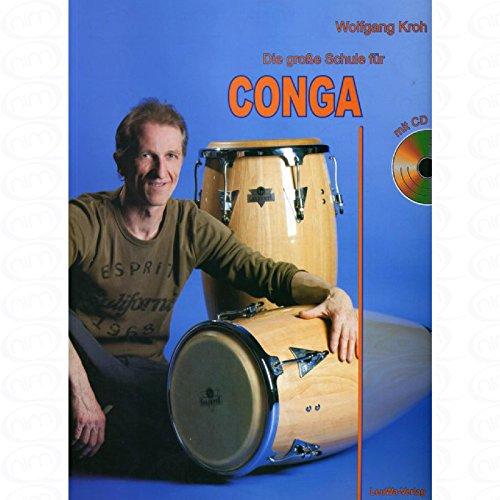 DIE GROSSE SCHULE FUER CONGA - arrangiert für Conga - mit CD [Noten/Sheetmusic] Komponist : KROH WOLFGANG